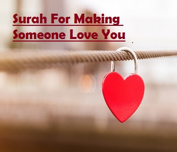 Surah For Making Someone Love you