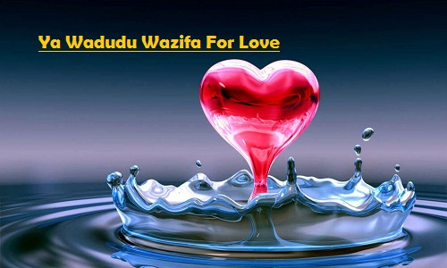 Ya Wadudu Wazifa for Love